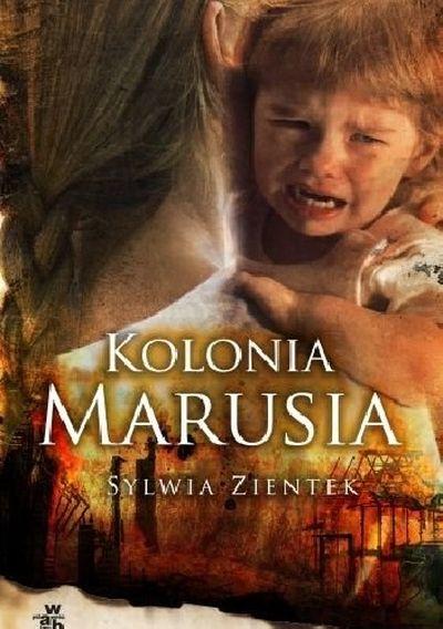 """Książka Sylwii Zientek """"Kolonia Marusia"""""""