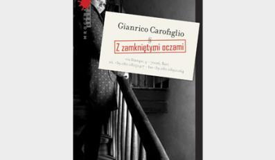 Bestseller Carofiglia ''Z zamkniętymi oczami'' nareszcie w Polsce